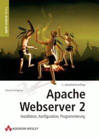 Apache Webserver 2 - Installation, Konfiguration, Programmierung