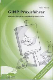 Cover von GIMP Praxisführer. Bildbearbeitung und -gestaltung unter Linux.